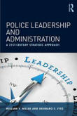police leadership & administration a 21st century strategic approach